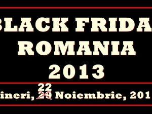 Black Friday oferte 22 Noiembrie 2013
